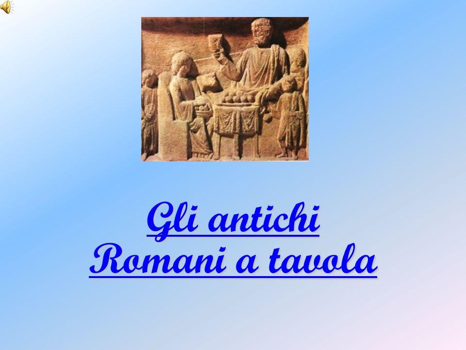 Gli antichi Romani a tavola Gli antichi Romani a tavola