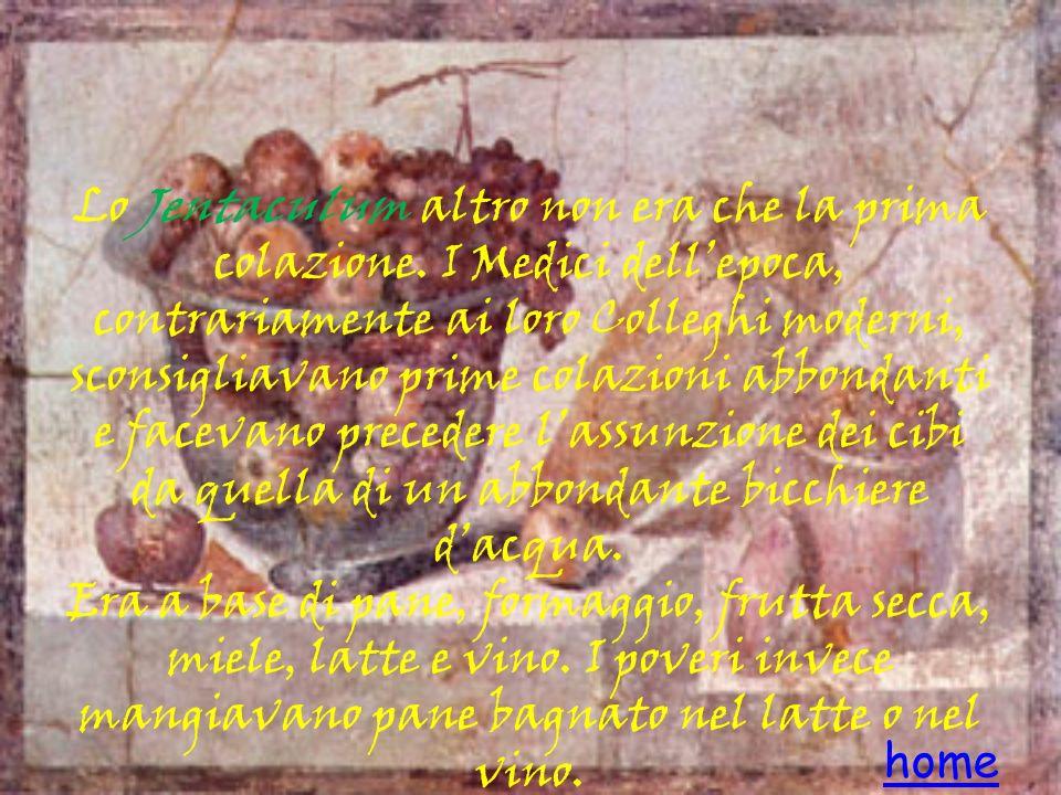 Il Prandium veniva consumato poco prima di mezzogiorno, velocemente ed era a base di pesce, carne fredda, verdure, pane, frutta.