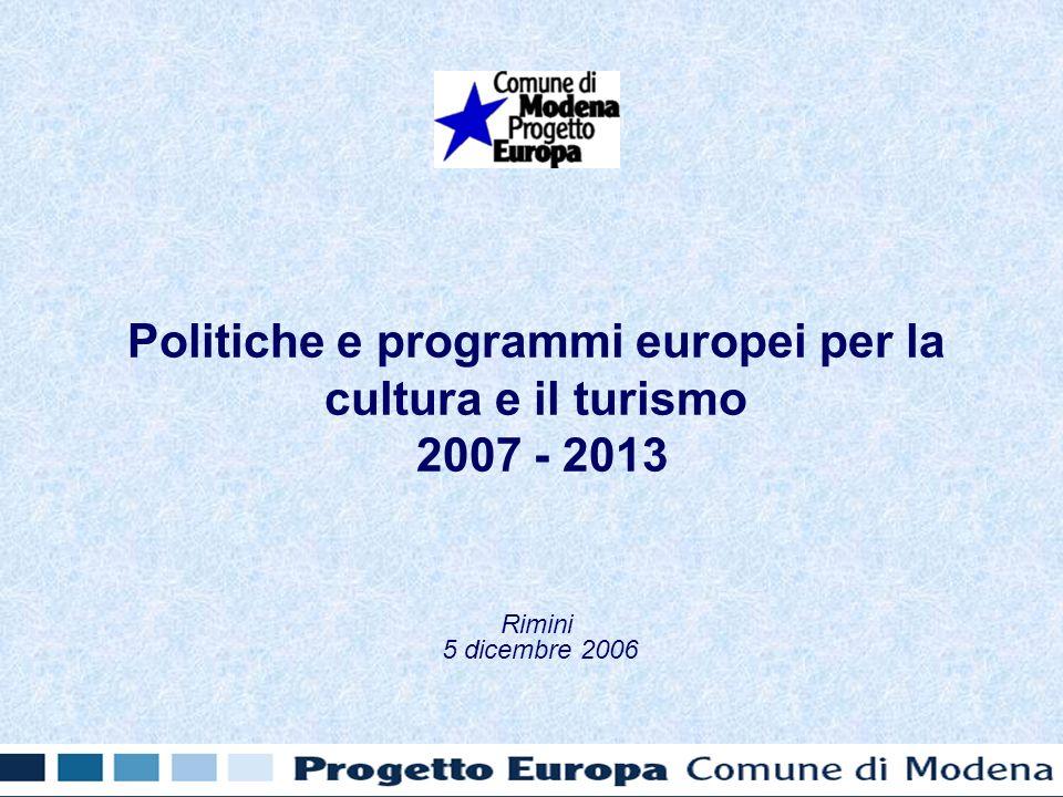 Politiche e programmi europei per la cultura e il turismo 2007 - 2013 Rimini 5 dicembre 2006
