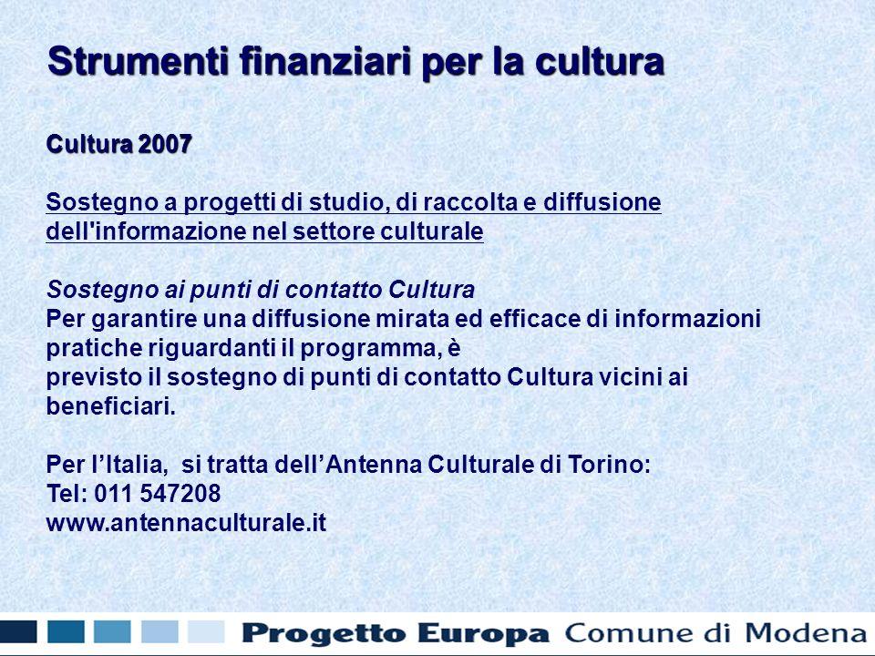 Cultura 2007 Sostegno a progetti di studio, di raccolta e diffusione dell'informazione nel settore culturale Sostegno ai punti di contatto Cultura Per
