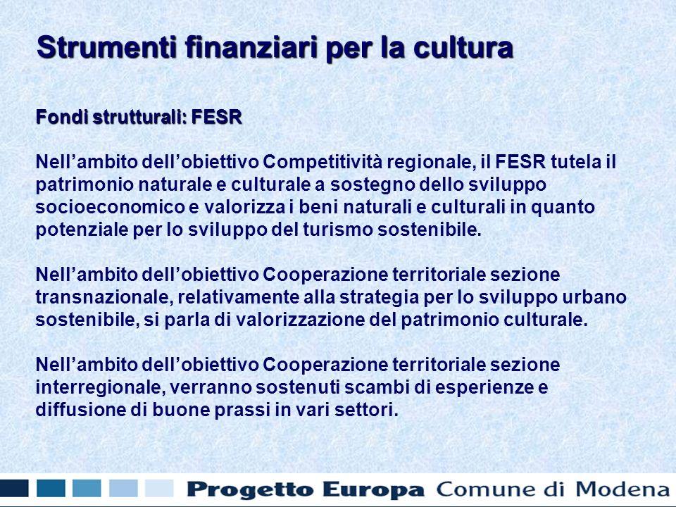 Fondi strutturali: FESR Nellambito dellobiettivo Competitività regionale, il FESR tutela il patrimonio naturale e culturale a sostegno dello sviluppo