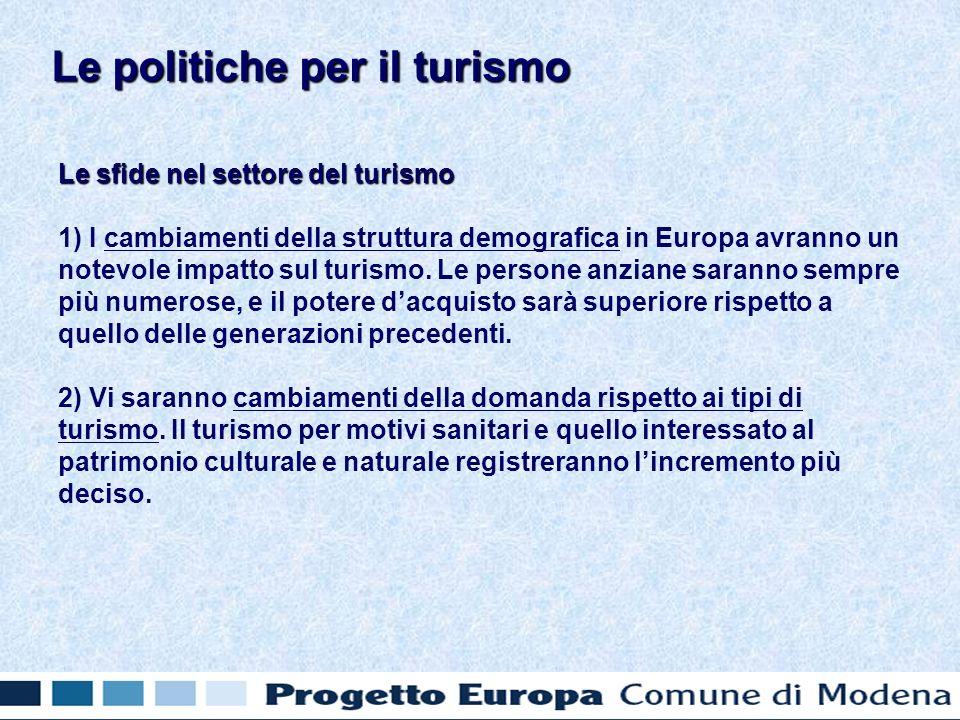 Le sfide nel settore del turismo 1) I cambiamenti della struttura demografica in Europa avranno un notevole impatto sul turismo. Le persone anziane sa