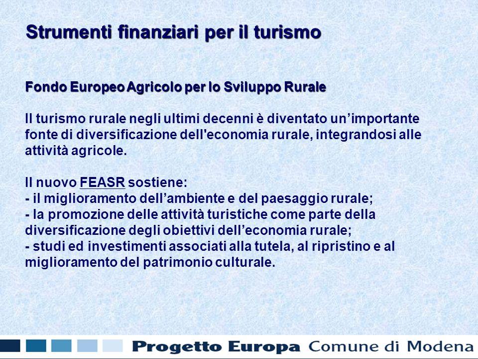 Fondo Europeo Agricolo per lo Sviluppo Rurale Il turismo rurale negli ultimi decenni è diventato unimportante fonte di diversificazione dell'economia