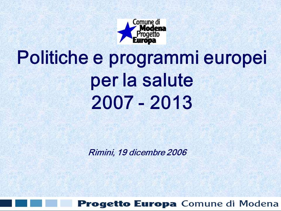 Politiche e programmi europei per la salute 2007 - 2013 Rimini, 19 dicembre 2006