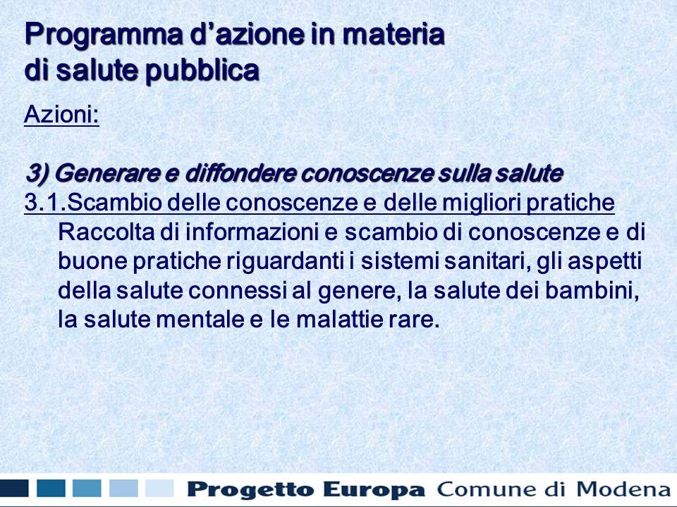 Azioni: 3) Generare e diffondere conoscenze sulla salute 3.1.Scambio delle conoscenze e delle migliori pratiche Raccolta di informazioni e scambio di