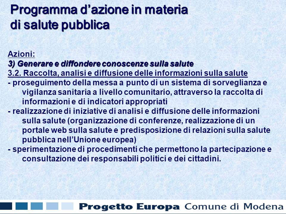 Azioni: 3) Generare e diffondere conoscenze sulla salute 3.2. Raccolta, analisi e diffusione delle informazioni sulla salute - proseguimento della mes