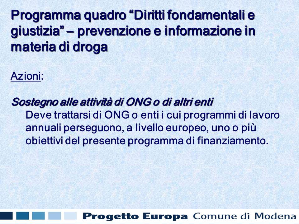 Azioni: Sostegno alle attività di ONG o di altri enti Deve trattarsi di ONG o enti i cui programmi di lavoro annuali perseguono, a livello europeo, un