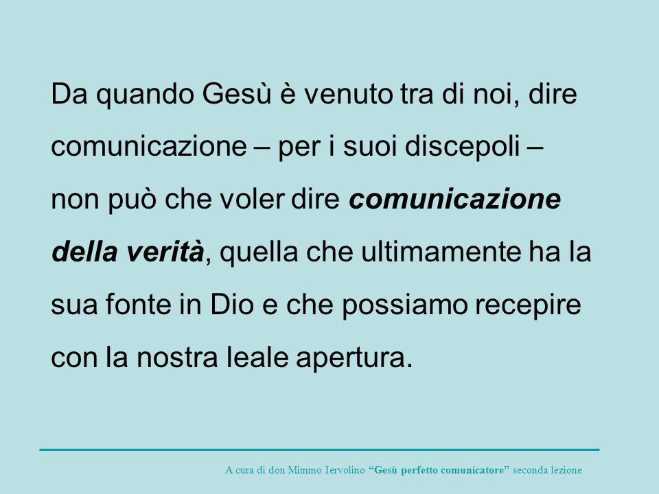 b) Una seconda qualità categoriale della comunicazione di Gesù è quella della significatività.