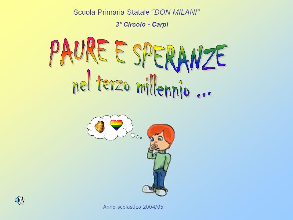 Anno scolastico 2004/05 Scuola Primaria Statale DON MILANI 3° Circolo - Carpi