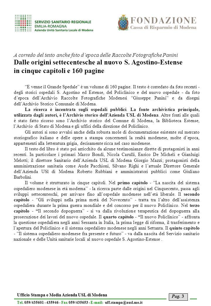 Pag. 3 Ufficio Stampa e Media Azienda USL di Modena Tel. 059/435601 - 435946Fax 059/435653 - E-mail: uff.stampa@ausl.mo.it Tel. 059/435601 - 435946 -