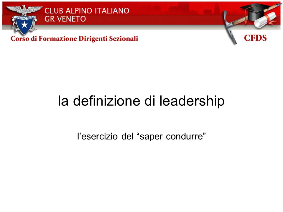 la definizione di leadership lesercizio del saper condurre