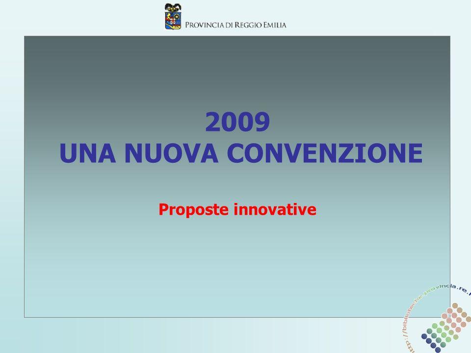 2009 UNA NUOVA CONVENZIONE Proposte innovative