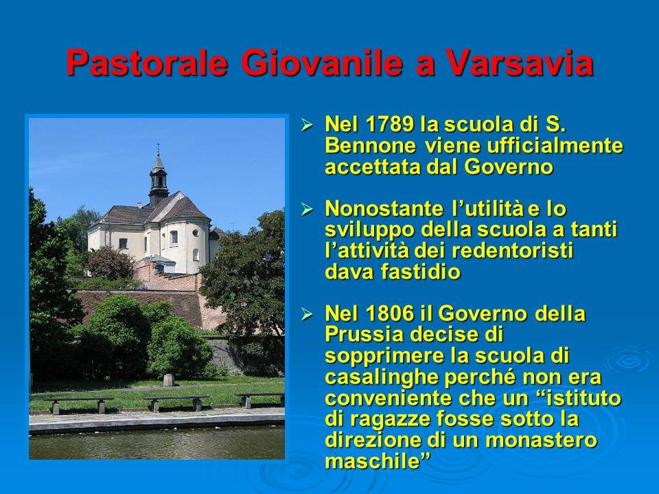 Pastorale Giovanile a Varsavia Nel 1789 la scuola di S. Bennone viene ufficialmente accettata dal Governo Nel 1789 la scuola di S. Bennone viene uffic