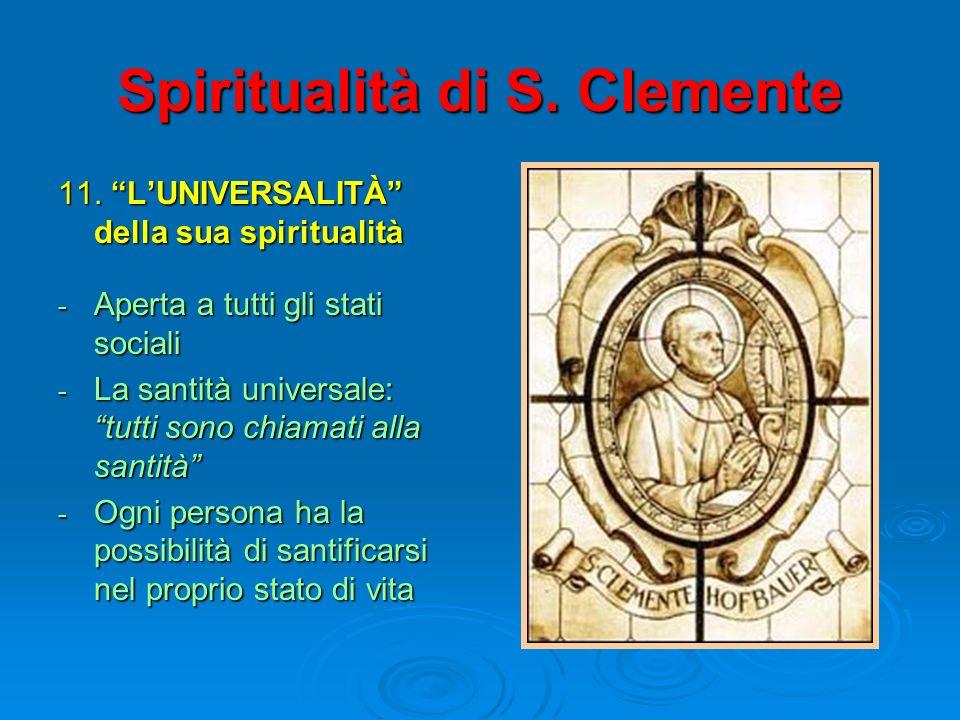 Spiritualità di S. Clemente 11. LUNIVERSALITÀ della sua spiritualità - Aperta a tutti gli stati sociali - La santità universale: tutti sono chiamati a