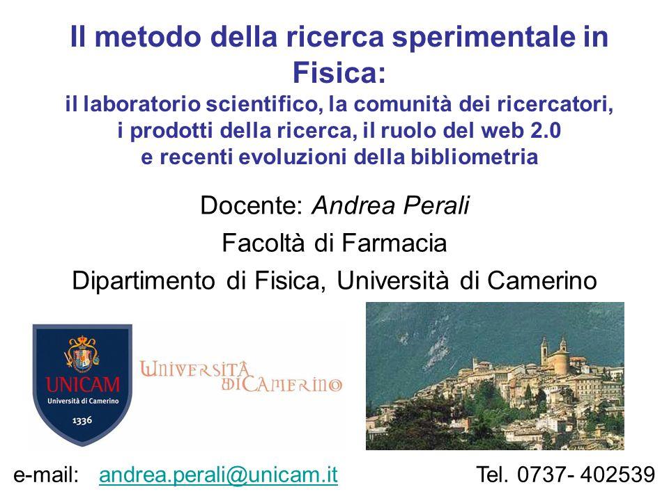 Il metodo della ricerca sperimentale in Fisica: il laboratorio scientifico, la comunità dei ricercatori, i prodotti della ricerca, il ruolo del web 2.