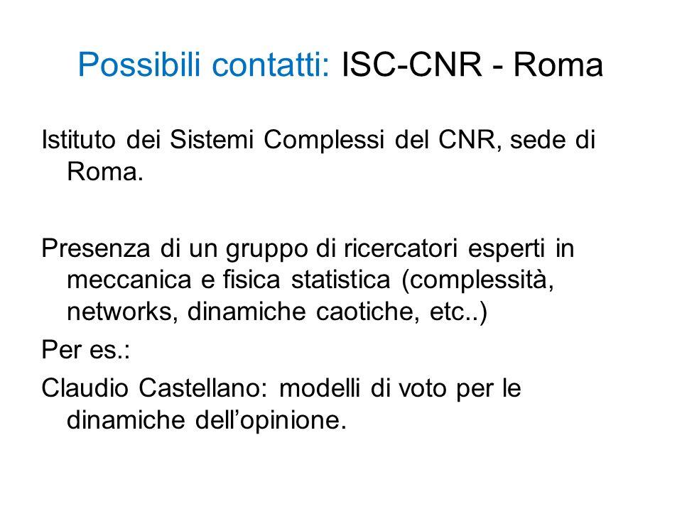Possibili contatti: ISC-CNR - Roma Istituto dei Sistemi Complessi del CNR, sede di Roma. Presenza di un gruppo di ricercatori esperti in meccanica e f