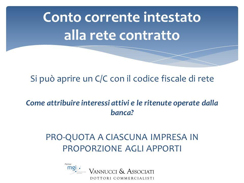 Conto corrente intestato alla rete contratto Si può aprire un C/C con il codice fiscale di rete Come attribuire interessi attivi e le ritenute operate