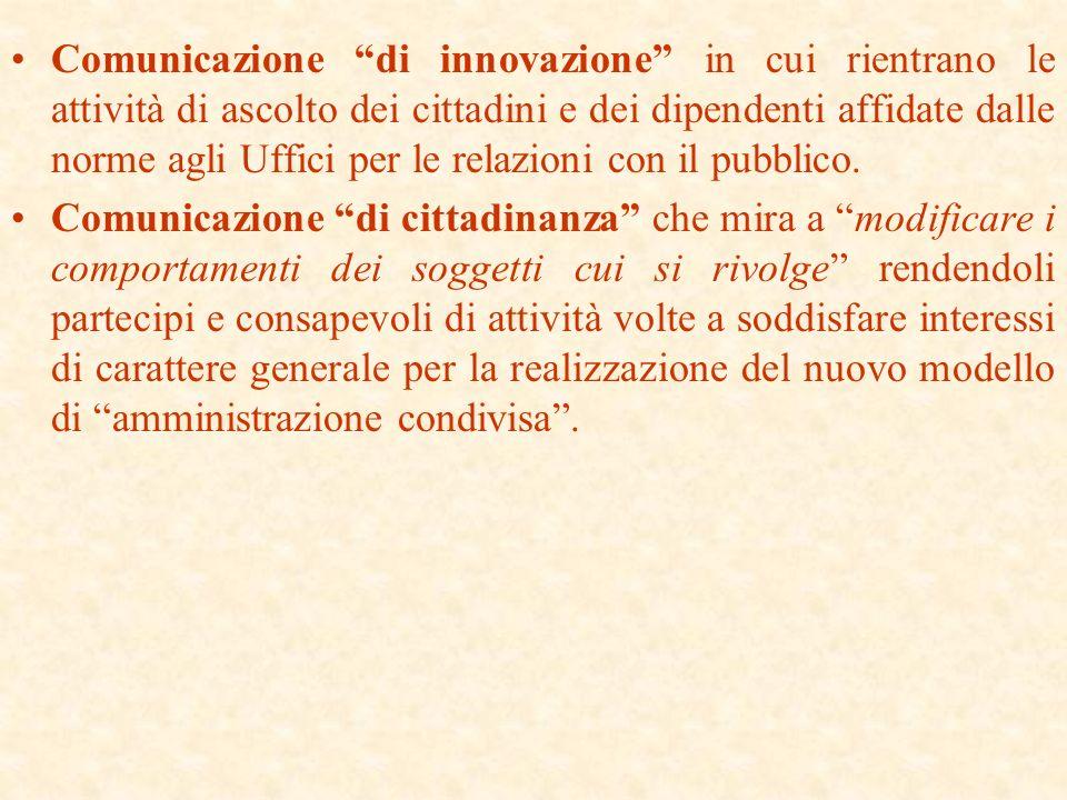 Nella comunicazione pubblica si distinguono le due nozioni: informazione (prevalgono gli elementi di rappresentazione della realtà) e comunicazione (p