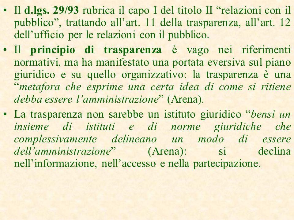 Levoluzione del quadro normativo (anni 90) Lattuale contesto normativo giustifica pienamente laffermazione che, nellazione dei pubblici poteri, la pub