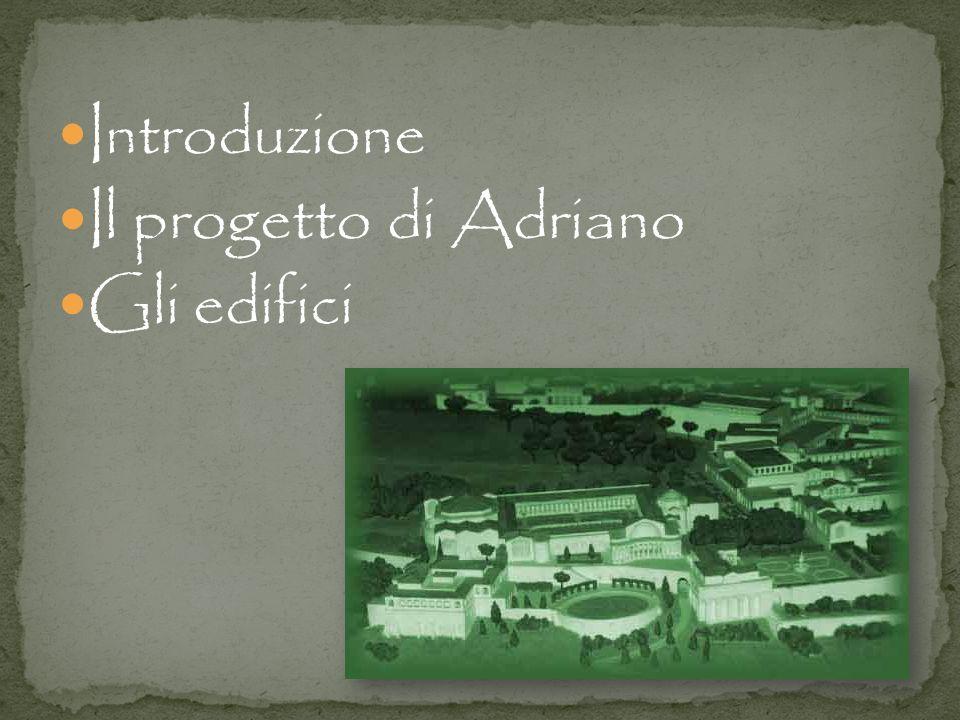 La più grande e la più splendida delle ville imperiali romane sorge a circa 20 km da Roma, su di un basso pianoro a sud della città di Tivoli, una zona all epoca molto rinomata, e caratterizzata da numerose residenze di famiglie aristocratiche.