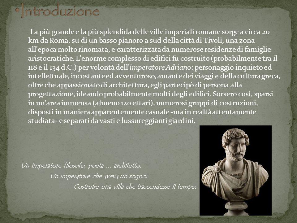 Villa Adriana risulta essere la più grande villa mai appartenuta ad un imperatore romano, testimonianza dello straordinario livello raggiunto dallabilità dell darchitettura romana.