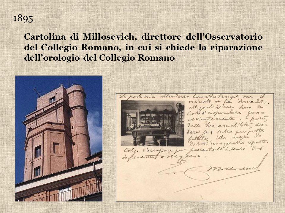 1895 Cartolina di Millosevich, direttore dellOsservatorio del Collegio Romano, in cui si chiede la riparazione dellorologio del Collegio Romano.