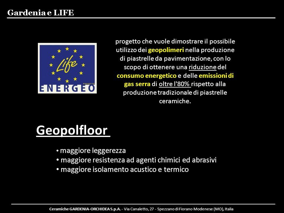 Gardenia e LIFE progetto che vuole dimostrare il possibile utilizzo dei geopolimeri nella produzione di piastrelle da pavimentazione, con lo scopo di