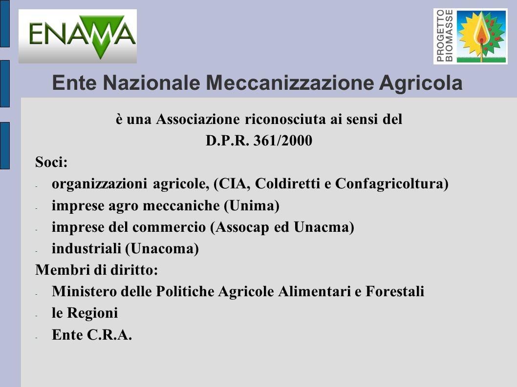 Ente Nazionale Meccanizzazione Agricola è una Associazione riconosciuta ai sensi del D.P.R.