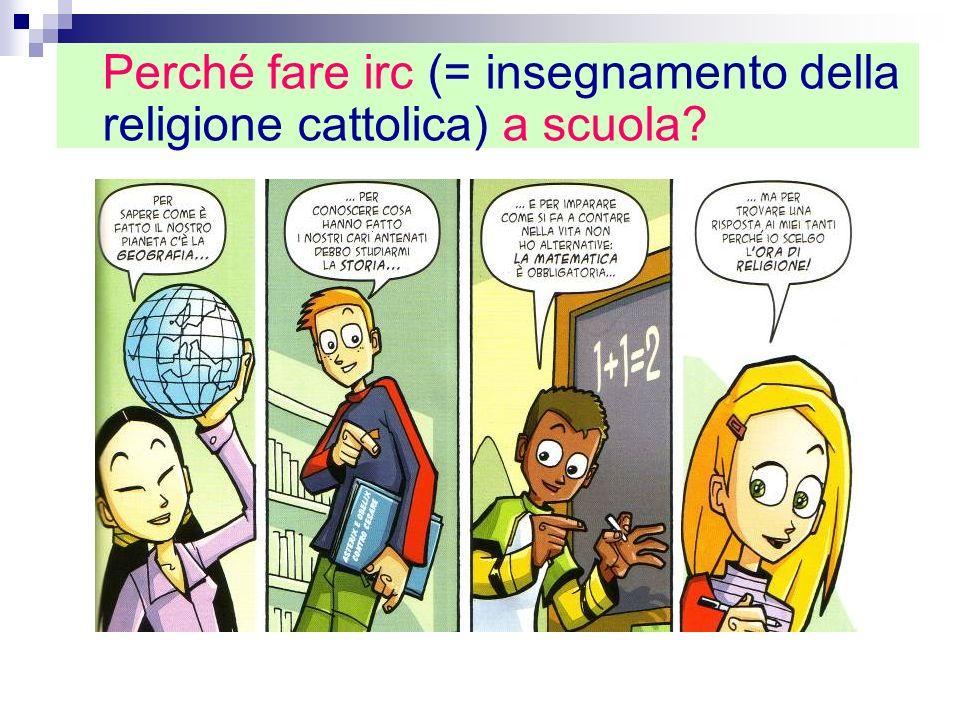 Perché fare irc (= insegnamento della religione cattolica) a scuola?