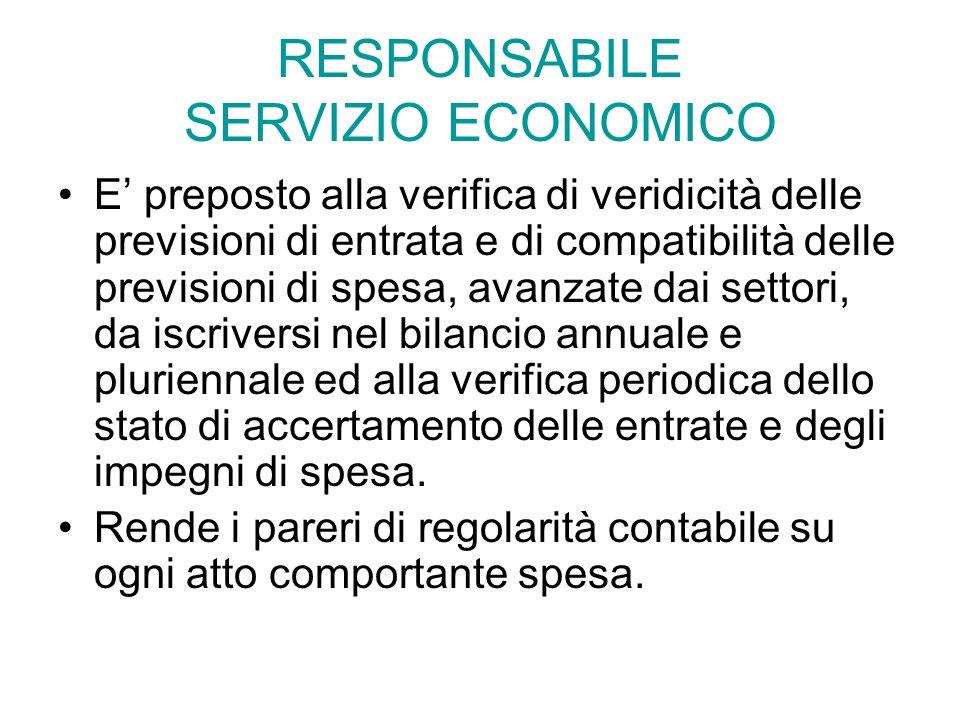 RESPONSABILE SERVIZIO ECONOMICO E preposto alla verifica di veridicità delle previsioni di entrata e di compatibilità delle previsioni di spesa, avanz