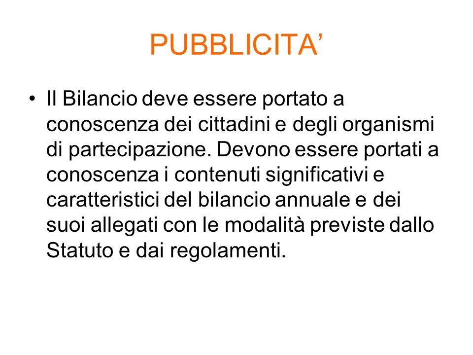 PUBBLICITA Il Bilancio deve essere portato a conoscenza dei cittadini e degli organismi di partecipazione. Devono essere portati a conoscenza i conten