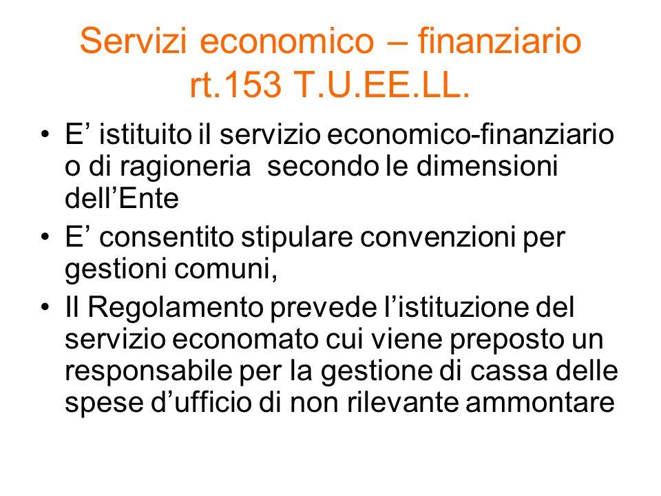Servizi economico – finanziario rt.153 T.U.EE.LL. E istituito il servizio economico-finanziario o di ragioneria secondo le dimensioni dellEnte E conse