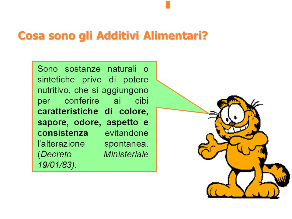 Cosa sono gli Additivi Alimentari? Sono sostanze naturali o sintetiche prive di potere nutritivo, che si aggiungono per conferire ai cibi caratteristi