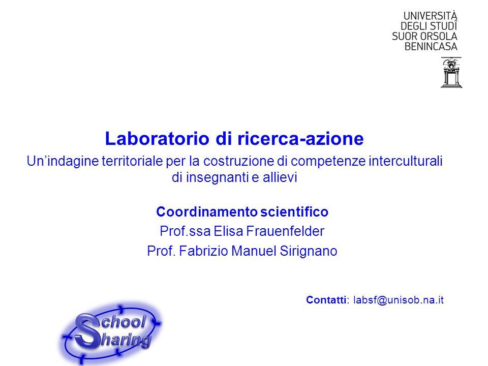 Laboratorio di ricerca-azione Unindagine territoriale per la costruzione di competenze interculturali di insegnanti e allievi Coordinamento scientific