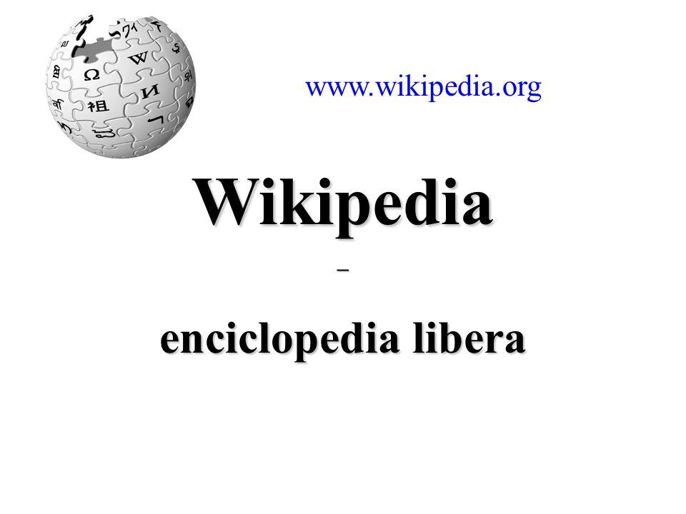 Wikipedia– enciclopedia libera www.wikipedia.org