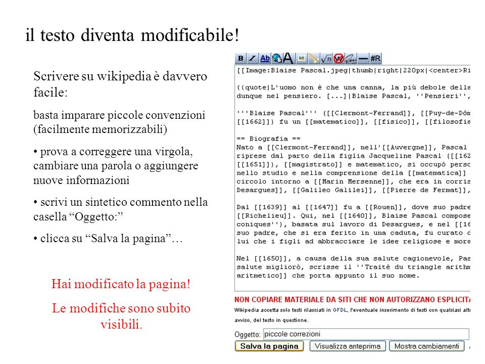 il testo diventa modificabile! Scrivere su wikipedia è davvero facile: basta imparare piccole convenzioni (facilmente memorizzabili) prova a corregger