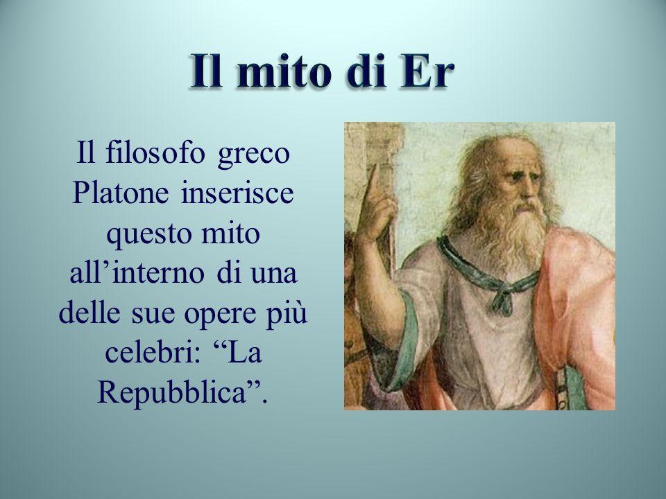 Il filosofo greco Platone inserisce questo mito allinterno di una delle sue opere più celebri: La Repubblica.