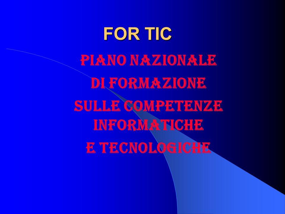 FOR TIC PIANO NAZIONALE DI FORMAZIONE SULLE COMPETENZE INFORMATICHE E TECNOLOGICHE