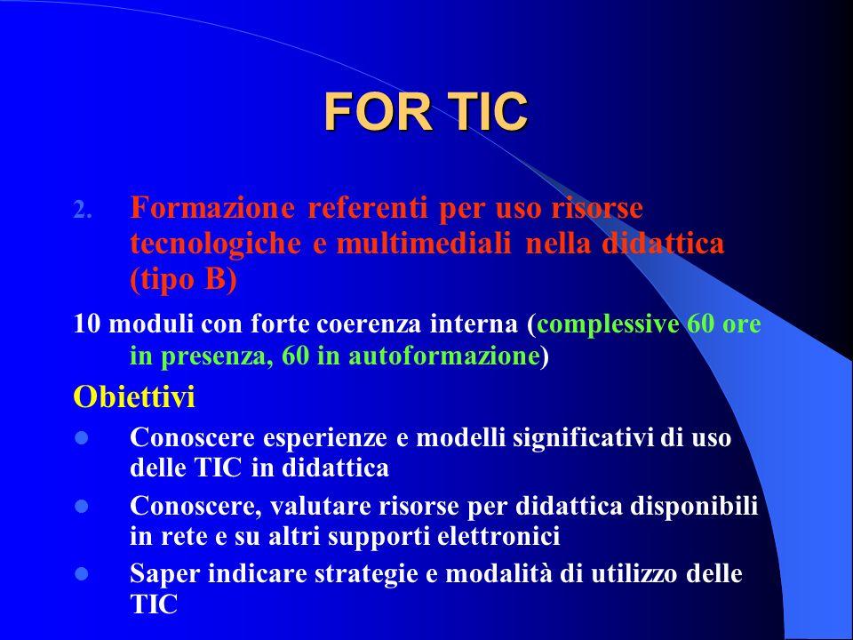 FOR TIC 2. Formazione referenti per uso risorse tecnologiche e multimediali nella didattica (tipo B) 10 moduli con forte coerenza interna (complessive