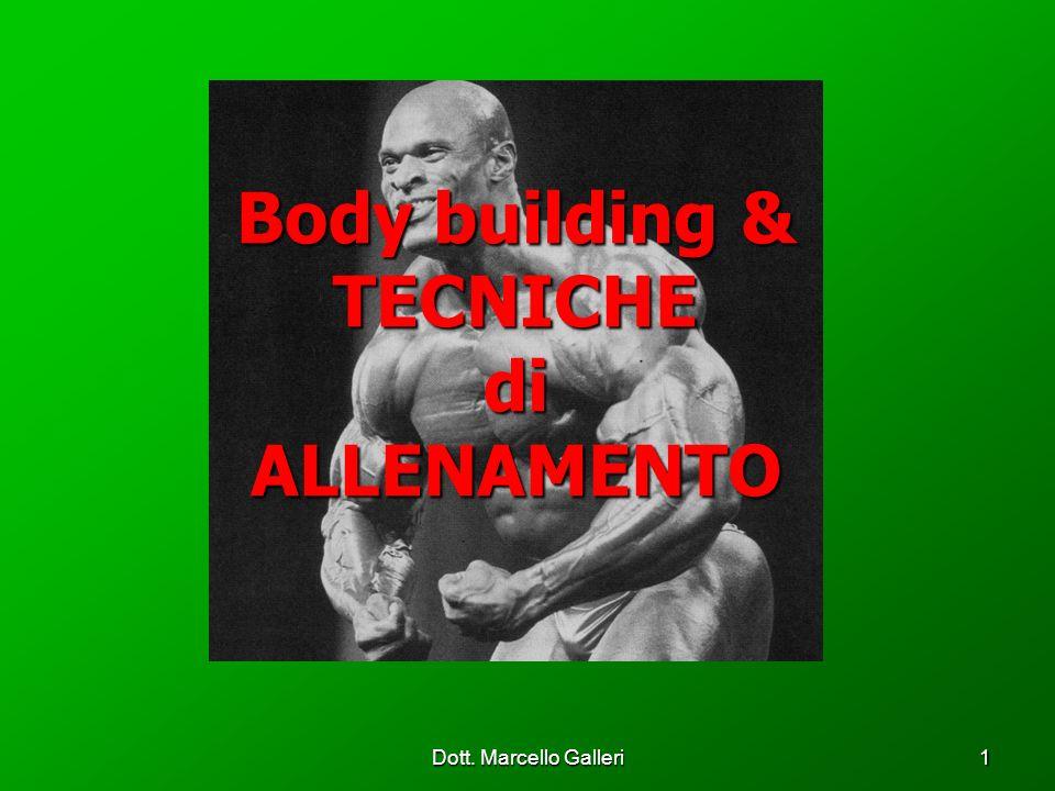 Dott. Marcello Galleri1 Body building & TECNICHE di ALLENAMENTO