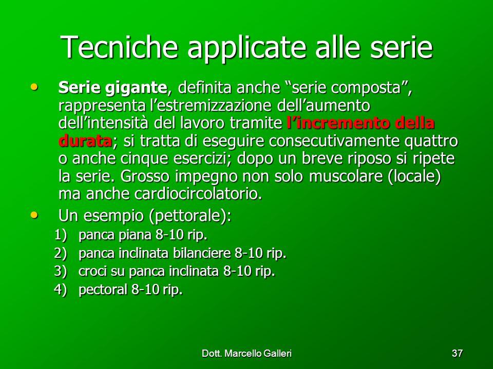 Dott. Marcello Galleri37 Tecniche applicate alle serie Serie gigante, definita anche serie composta, rappresenta lestremizzazione dellaumento dellinte
