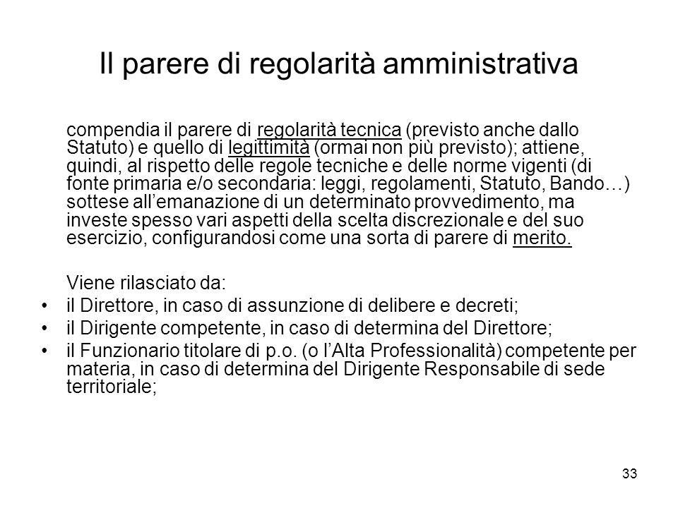 33 Il parere di regolarità amministrativa compendia il parere di regolarità tecnica (previsto anche dallo Statuto) e quello di legittimità (ormai non