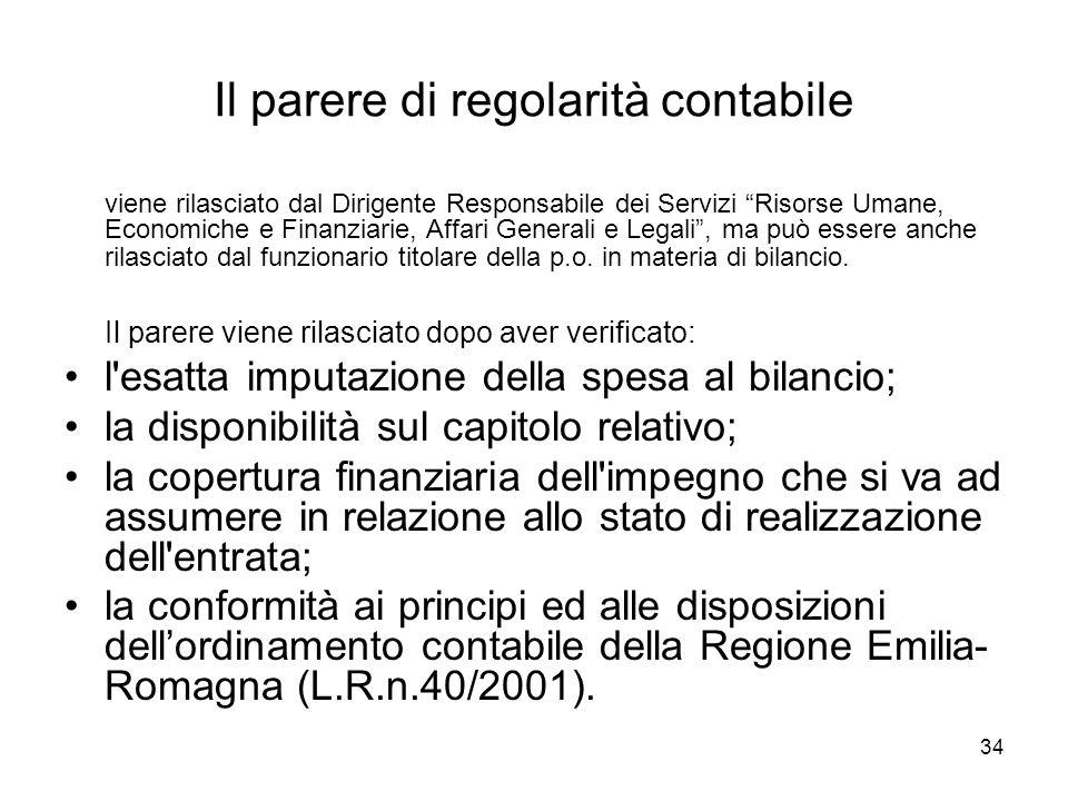 34 Il parere di regolarità contabile viene rilasciato dal Dirigente Responsabile dei Servizi Risorse Umane, Economiche e Finanziarie, Affari Generali
