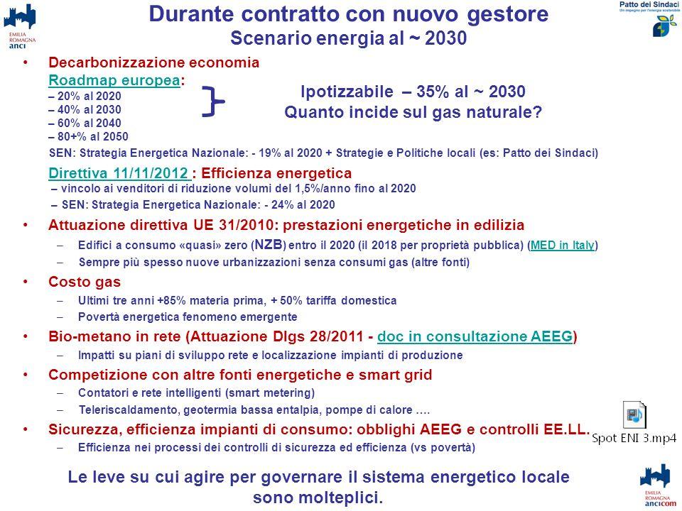 Decarbonizzazione economia Roadmap europea: – 20% al 2020 – 40% al 2030 – 60% al 2040 – 80+% al 2050 Roadmap europea SEN: Strategia Energetica Naziona