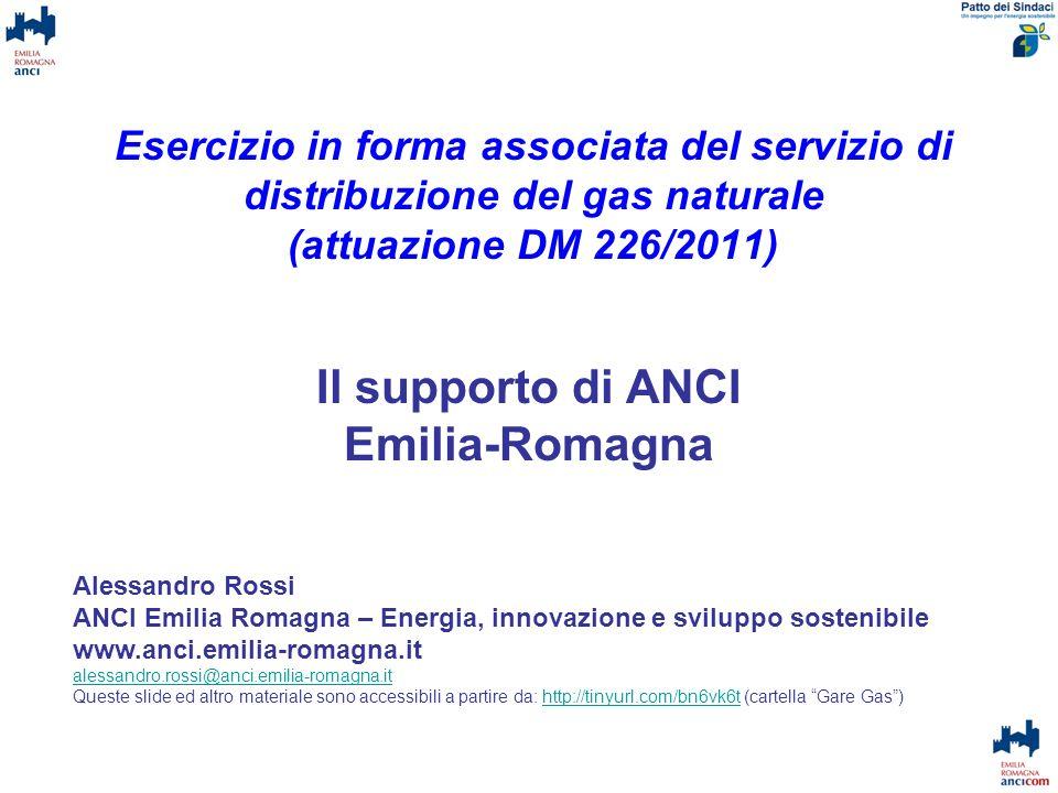 Esercizio in forma associata del servizio di distribuzione del gas naturale (attuazione DM 226/2011) Il supporto di ANCI Emilia-Romagna Alessandro Ros