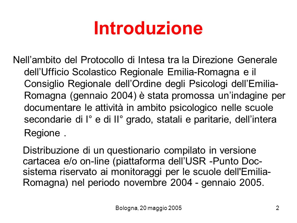 Bologna, 20 maggio 20052 Introduzione Nellambito del Protocollo di Intesa tra la Direzione Generale dellUfficio Scolastico Regionale Emilia-Romagna e