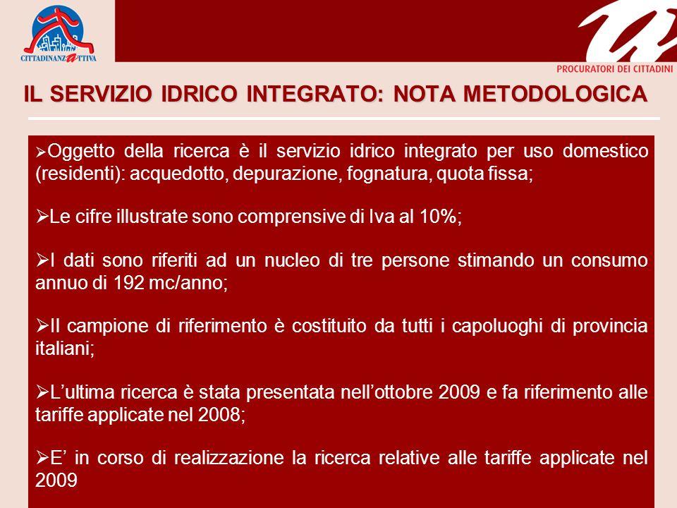 IL SERVIZIO IDRICO INTEGRATO: NOTA METODOLOGICA Oggetto della ricerca è il servizio idrico integrato per uso domestico (residenti): acquedotto, depura