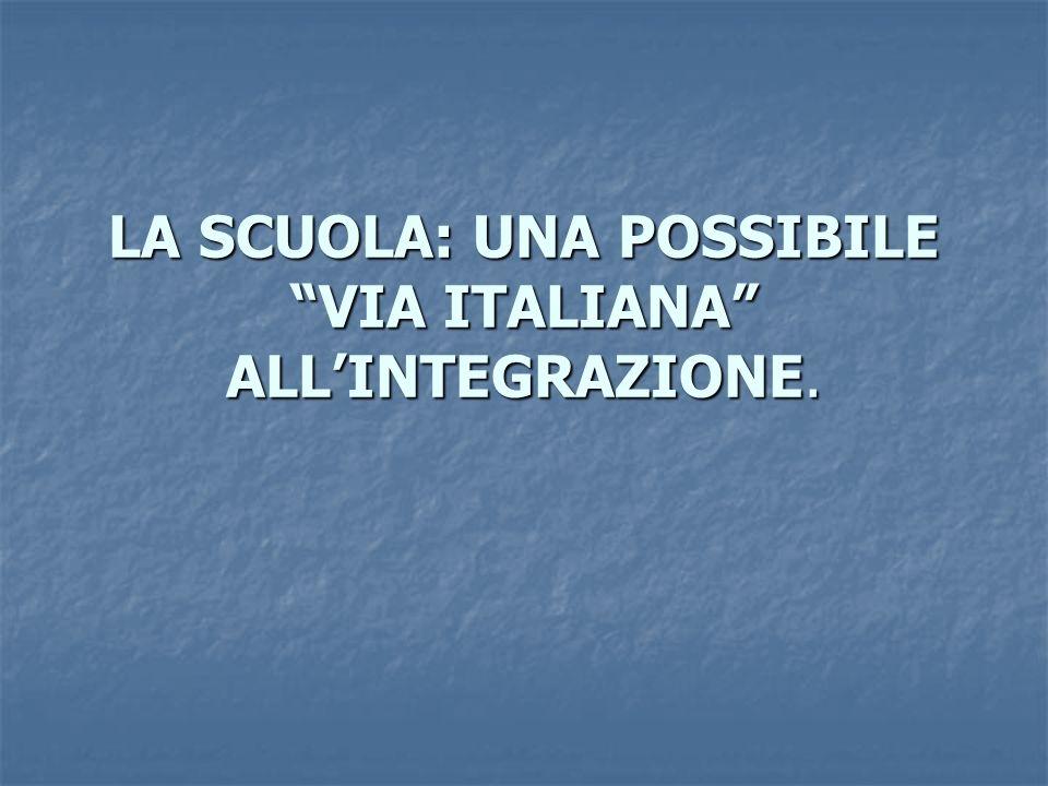 LA SCUOLA: UNA POSSIBILE VIA ITALIANA ALLINTEGRAZIONE.