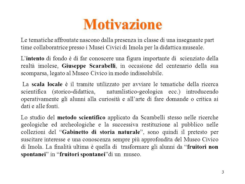 3 Motivazione Le tematiche affrontate nascono dalla presenza in classe di una insegnante part time collaboratrice presso i Musei Civici di Imola per l