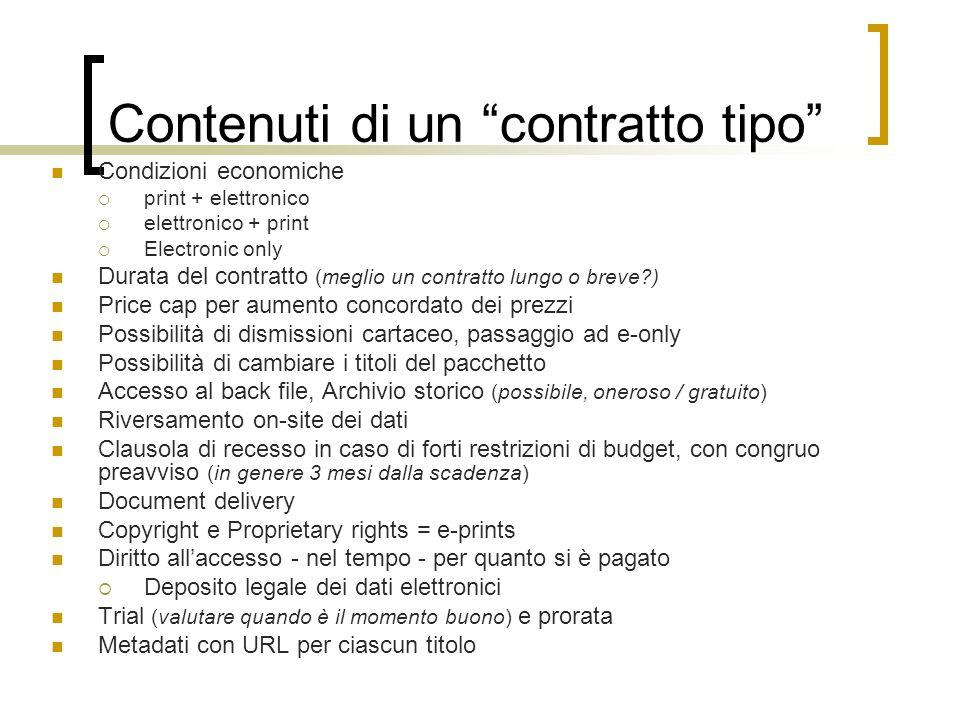 Contenuti di un contratto tipo Condizioni economiche print + elettronico elettronico + print Electronic only Durata del contratto (meglio un contratto